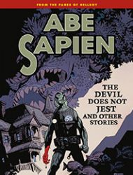 Abe Sapien: The Devil Does Not Jest and Other Stories