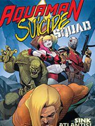Aquaman/Suicide Squad: Sink Atlantis!