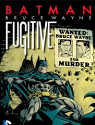 Batman: Bruce Wayne - Fugitive