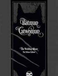 Batman/Catwoman: The Wedding Album: The Deluxe Edition