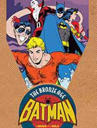 Batman: The Brave and the Bold - The Bronze Age