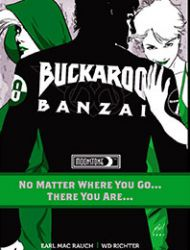 Buckaroo Banzai: No Matter Where You Go... There You Are...