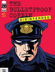 Bulletproof Coffin: Disinterred