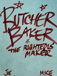 Butcher Baker, the Righteous Maker