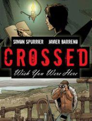 Crossed: Wish You Were Here - Volume 1