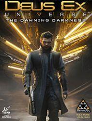 Deus Ex: The Dawning Darkness