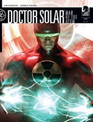 Doctor Solar, Man of the Atom (2010)