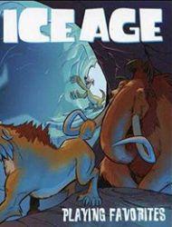 Ice Age: Playing Favorites