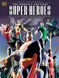 Justice League: The World's Greatest Superheroes by Alex Ross & Paul Dini