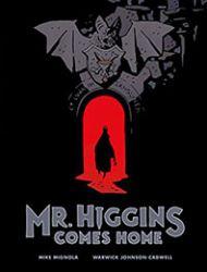 Mr. Higgins Comes Home