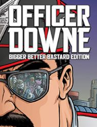 Officer Downe: Bigger, Better, Bastard Edition