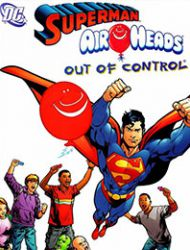 """Out of Control"" Starring Superman"