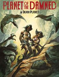 Planet of the Damned & Death Planet