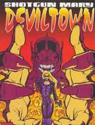 Shotgun Mary:  Deviltown