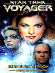 Star Trek: Voyager--Encounters with the Unknown