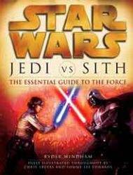 Star Wars: Jedi vs. Sith - The Essential Guide To The Force
