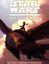 Star Wars: The Clone Wars - The Wind Raiders of Taloraan