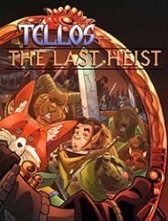 Tellos: The Last Heist ???