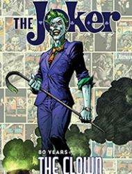 The Joker: 80 Years of the Clown Prince of Crime: The Deluxe Edition