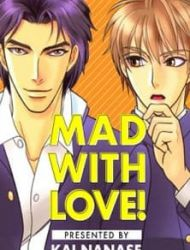 Mad With Love!