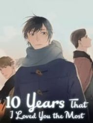 10 Years That I Loved You The Most