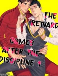 The Reward Comes After The Discipline